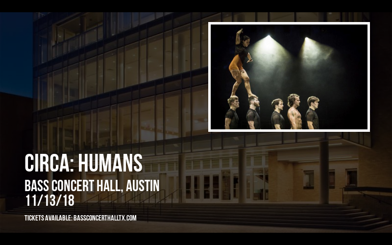 Circa: Humans at Bass Concert Hall