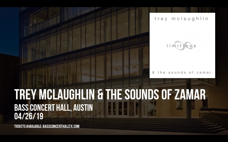 Trey McLaughlin & The Sounds of Zamar at Bass Concert Hall