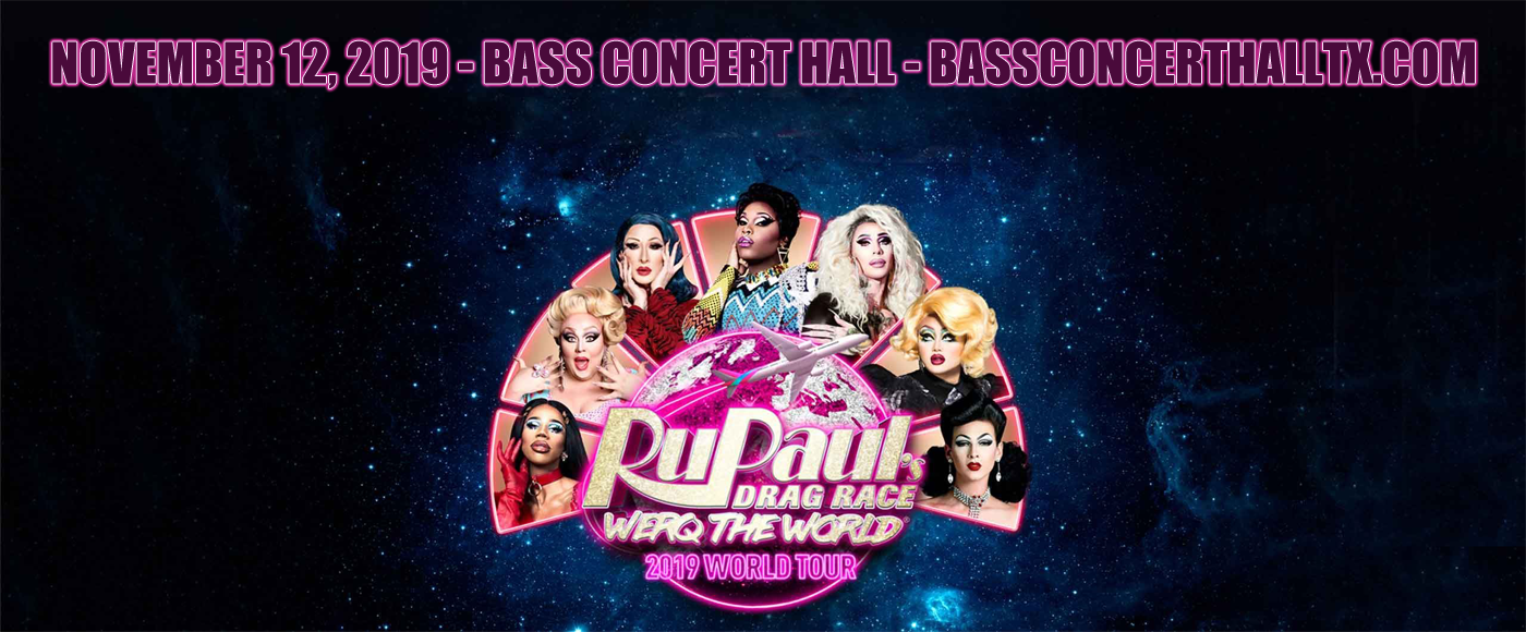 Rupaul's Drag Race at Bass Concert Hall