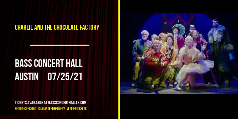 Charlie and The Chocolate Factory at Bass Concert Hall